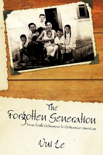 The Forgotten Generation: From South Vietnamese to Vietnamese-American ebook