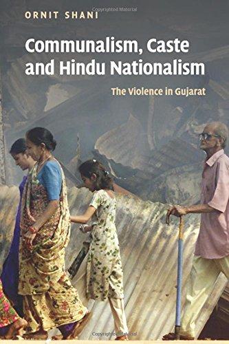 Communalism, Caste and Hindu Nationalism: The Violence in Gujarat