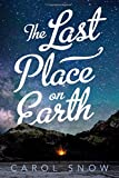 The Last Place on Earth by  Carol Snow in stock, buy online here
