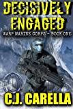 Decisively Engaged (Warp Marine Corps) (Volume 1)