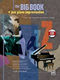 Big Book of Jazz Piano Improvisation: Tools and Inspiration for Creative Soloing, Book & CD