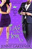Love Is in the Heir (It's Reigning Men Book 4)
