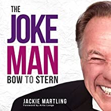 The Joke Man: Bow to Stern Audiobook by Jackie Martling Narrated by To Be Announced