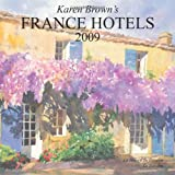 Karen Brown's France Hotels 2009: Exceptional Places to Stay & Itineraries (Karen Brown's France Hotels: Exceptional Places to Stay & Itineraries)