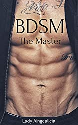BDSM: The Master - Submissive Alpha Male Dominance Billionaire Romance New Adult Short Stories