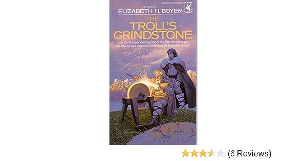 The Trolls Grindstone Wizards War 1 Elizabeth Boyer 9780345321824 Amazon Books
