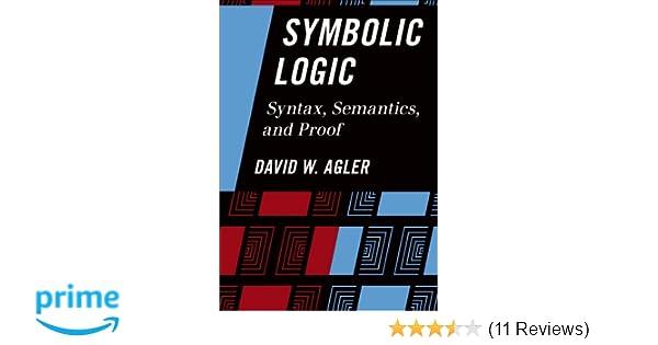 Amazon symbolic logic syntax semantics and proof amazon symbolic logic syntax semantics and proof 9781442217423 david agler books fandeluxe Gallery