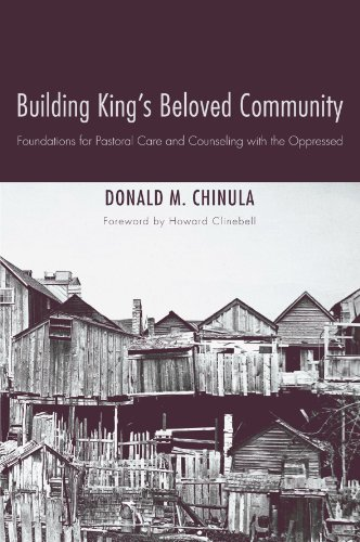 Building King's Beloved Community: Foundations for Pastoral Care and Counseling with the Oppressed
