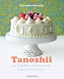 Tanoshii: Joy of Making Japanese-style Cakes & Desserts