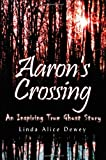 Aaron's Crossing, Linda Alice Dewey, 1571745122
