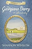 Miss Georgiana Darcy of Pemberley: a Pride & Prejudice sequel and companion to The Darcys of Pemberley (Volume 3)