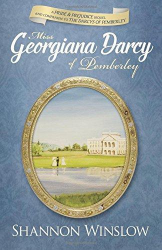 Miss Georgiana Darcy of Pemberley: a Pride & Prejudice sequel and companion to The Darcys of Pemberley (Volume 3) PDF