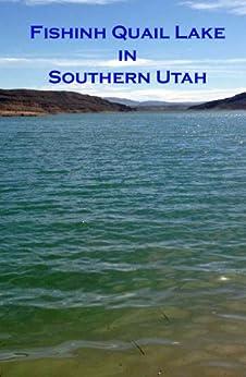 Fishing quail lake in southern utah ebook for Fish stores in utah