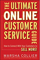 The Ultimate Online Customer Service Guide: How to Connect with your Customers to Sell More! Kindle Edition