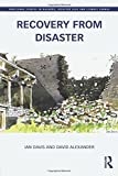 Recovery from Disaster (Routledge Studies in Hazards, Disaster Risk and Climate Change)