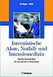 Internistische Akut-, Notfall- und Intensivmedizin: Das ICU-Survival-Book - Mit einem Geleitwort von Michael Buerke