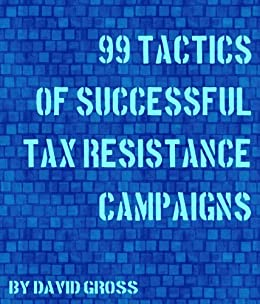99 Tactics of Successful Tax Resistance Campaigns by [Gross, David]