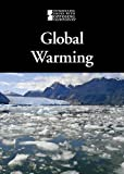 Global Warming (Introducing Issues With Opposing Viewpoints)