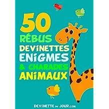 50 devinettes, charades et rébus Animaux (French Edition)