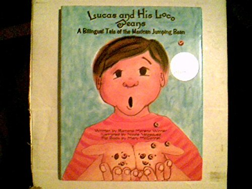 Beans His Loco - LUCAS AND HIS LOCO BEANS A Bilingual Tale of the Mexican Jumping Bean