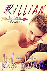 Dear Killian: a shorty story (Love Letters Book 1)