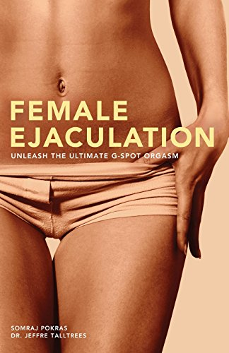 Female Ejaculation: Unleash the Ultimate G-Spot Orgasm (Dirty Everyday Slang)