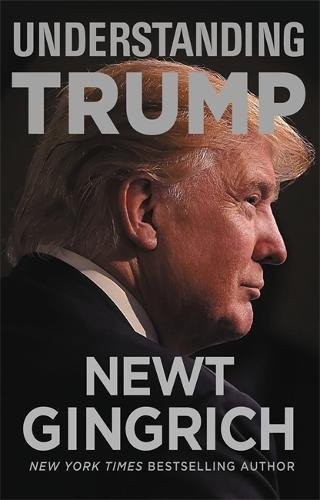 Book cover from Understanding Trumpby Newt Gingrich