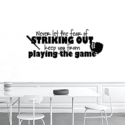 Marvelous Never Let The Fear Of Striking Out Keep You From Playing The Game Baseball  Sports Wall