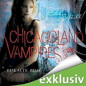 Eiskalte Bisse (Chicagoland Vampires 6) Hörbuch