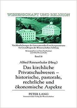 Book Das Kirchliche Privatschulwesen - Historische, Pastorale, Rechtliche Und Oekonomische Aspekte (Wissenschaft Und Religion)