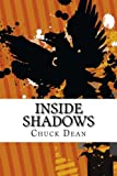 Inside Shadows, Chuck Dean, 1470154013