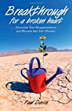 Breakthrough for a Broken Heart, Paul Davis, 1599790033