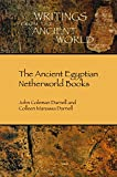 img - for The Ancient Egyptian Netherworld Books (Writings from the Ancient World 39) book / textbook / text book