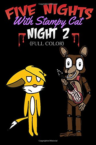 Five Nights With Stampy Cat - Night Two (Full Color): A FNAF Story Comic Book ft. Stampylongnose (Unofficial) (Volume 2)
