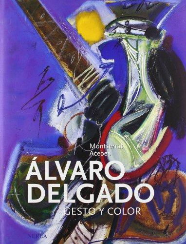 Descargar Libro Álvaro Delgado. Gesto Y Color Aavv