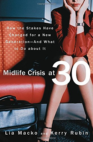 Download Midlife Crisis at 30: How the Stakes Have Changed for a New Generation--And What to Do about It PDF