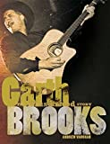 Garth Brooks: The Illustrated Story