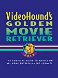 VideoHound's Golden Movie Retriever 2018: The Complete Guide to Movies on VHS, DVD, and Hi-Def Formats