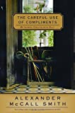 The Careful Use of Compliments: An Isabel Dalhousie Novel (Isabel Dalhousie Mysteries)