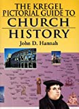 The Kregel Pictorial Guide to Church History: Kregel Pictorial Guide to Church History, Volume 1 (Kregel Pictorial Guides) (The Kregel Pictorial Guide Series)