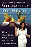 Self Mastery for Health, Stephanie Kabongo, 1922093181