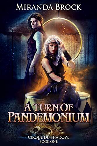 A Turn of Pandemonium (Cirque du Shadow Book 1) by [Brock, Miranda]
