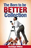 The Born to Be Better Collection: A Short Story Collection