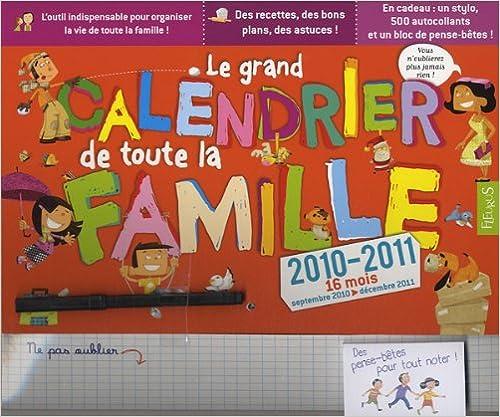 Livre gratuits en ligne Le grand calendrier de toute la famille : 2010-2011, 16 mois, septembre 2010 à décembre 2011 pdf