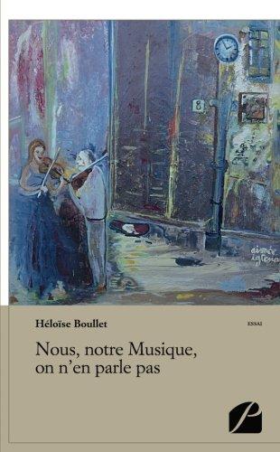Nous, notre Musique, on n'en parle pas (French Edition)