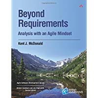Beyond Requirements: Analysis with an Agile Mindset (Agile Software Development)