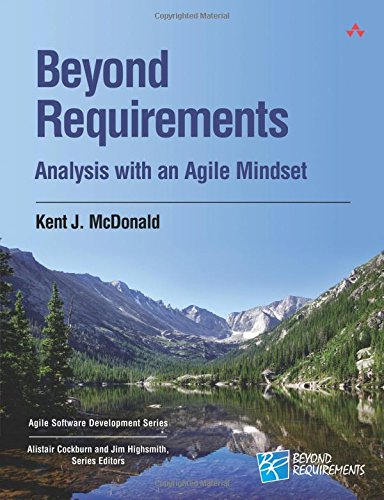 Beyond Requirements: Analysis with an Agile Mindset (Agile Software Development Series) (Software Development Business)