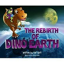 The Rebirth of Dino Earth
