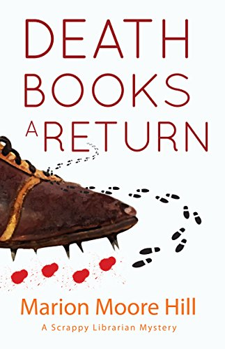 Death Books a Return (Scrappy Librarian Mystery Book 2)