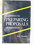 Guidelines for Preparing Proposals, Meador, Roy, 0873715888